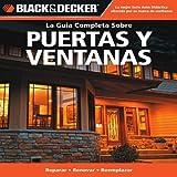 La Guia Completa Sobre Puertas y Ventanas (Black & Decker Complete Guide) (Spanish Edition)