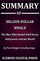 Summary Of Billion Dollar Whale: The Man Who