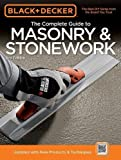 Black & Decker The Complete Guide to Masonry & Stonework: Poured Concrete -Brick & Block -Natural Stone -Stucco (Black & Decker Complete Guide)