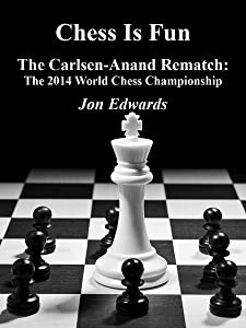 The Carlsen-Anand Rematch: The 2014 World Chess Championship (Chess is Fun Book 35)