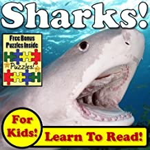 Children's Book: Sharks! Learn About Sharks While Learning To Read - Sharks Photos And Facts Make It Easy! (Over 45+ Photos of Sharks)