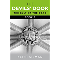 The Devils Door - Part 3: The Cult of the Dead. Many ancient churches are surrounded by graves.  Early Pagan communities buried select people in places ... (THE DEVILS' DOOR) (English Edition)