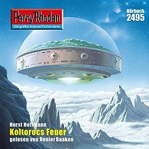 Koltorocs Feuer (Perry Rhodan 2495) Hörbuch