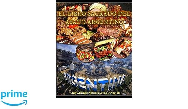 El Libro Sagrado del Asado Argentino (Spanish Edition ...