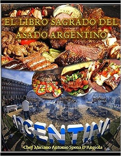 El Libro Sagrado del Asado Argentino: Amazon.es: Mariano ...