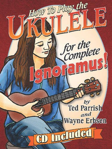 (Ukulele for the Complete Ignoramus (Book & CD set))
