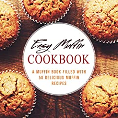 Discover the Definitive Guide to Muffins!Get your copy of the best and most unique Muffin recipes from BookSumo Press!Come take a journey with us into the delights of easy cooking. The point of this cookbook and all our cookbooks is to exempl...