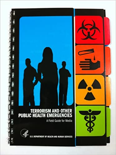 Terrorism and Other Public Health Emergencies: A Field Guide