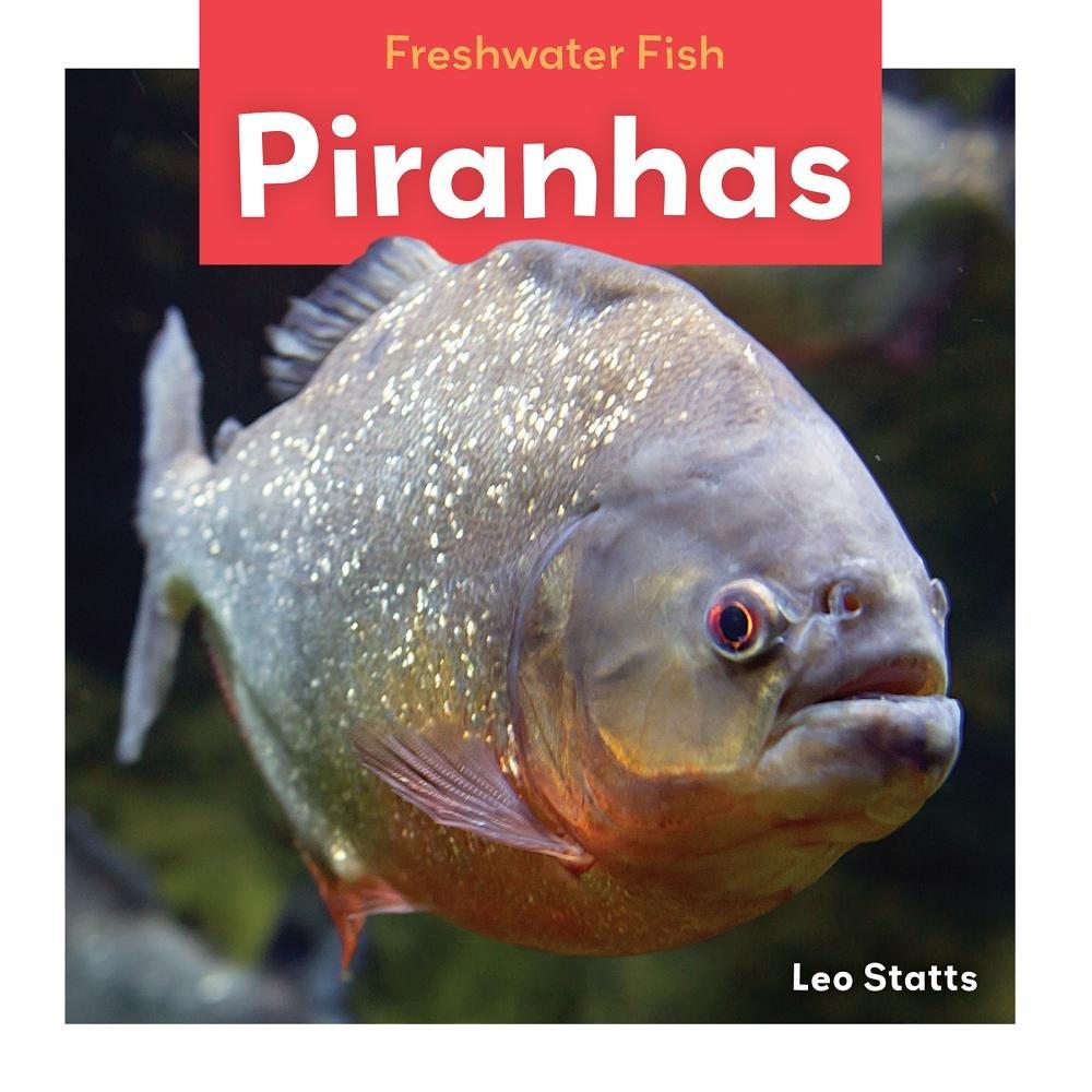 Piranhas (Freshwater Fish)