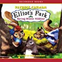 Saving Mister Nibbles!: Elliot's Park Audiobook by Patrick Carman Narrated by Chris Sorensen