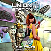 Guest Night on Union Station: EarthCent Ambassador, Book 8 | E. M. Foner