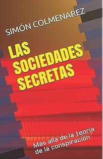 LAS SOCIEDADES SECRETAS: Más allá de la teoría de la conspiración (Reingeriería Humana)