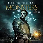 Monsters: I Bring the Fire, Book 2 | C. Gockel