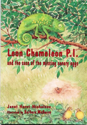 Book cover image for Leon Chameleon PI and the case of the missing canary eggs