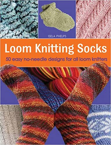 Loom Knitting Socks 50 Easy No Needle Designs For All Loom Knitters
