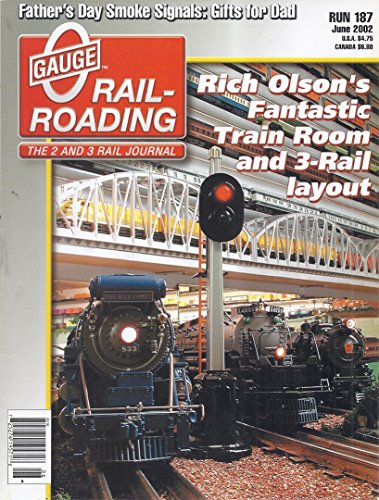 (O Gauge Rail-Roading Magazine (Run 187 - June 2002 - Rich Olsen's Train Room))