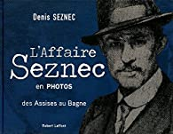 L'Affaire Seznec en photos par Le Her-Seznec
