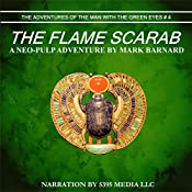 The Flame Scarab: The Adventures of the Man with the Green Eyes, Book 4 | Mark Barnard