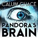 Pandora's Brain Hörbuch von Calum Chace Gesprochen von: Joe Hempel