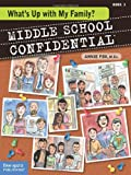 img - for What's Up with My Family? (Middle School Confidential) book / textbook / text book