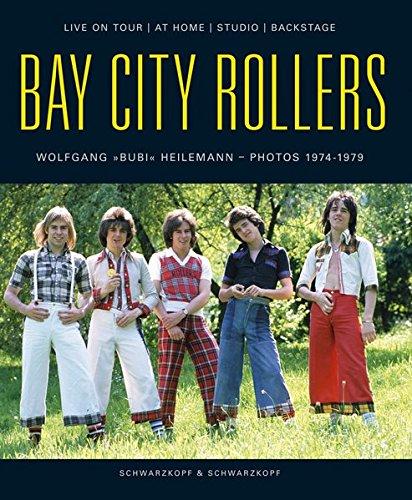 Bay City Rollers: Der ultimative Bildband. Dt./Engl.: Live on Tour, at Home, Studio, Backstage