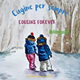 Cousins Forever - Cugine per sempre: Α bilingual children's book in Italian and English (Italian Bilingual Books - Fostering