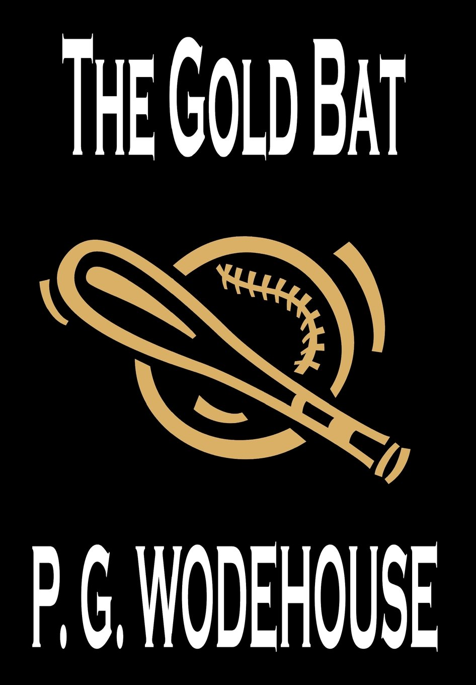 The Gold Bat by P. G. Wodehouse, Fiction, Literary ebook