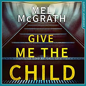 Give Me the Child Audiobook