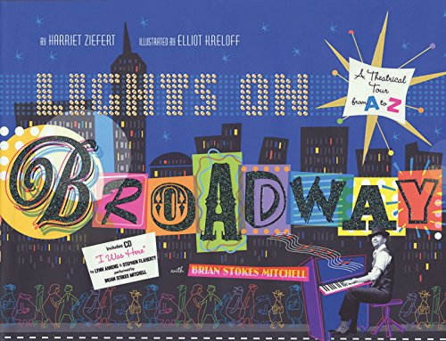 Stage Lighting Theatrical Light - Lights on Broadway: A Theatrical Tour from A to Z, with CD