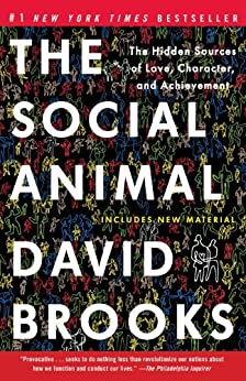 the social animal by david brooks The social animal: the hidden sources of love, character and achievement by david brooks random house, new york us$27, 424 pages brooks, the new upper.