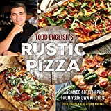 img - for Todd English's Rustic Pizza: Handmade Artisan Pies from Your Own Kitchen book / textbook / text book