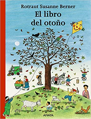 Amazon.com: El libro del otono/ The Fall Book (Spanish Edition) (9788466764964): Rotraut Susanne Berner: Books