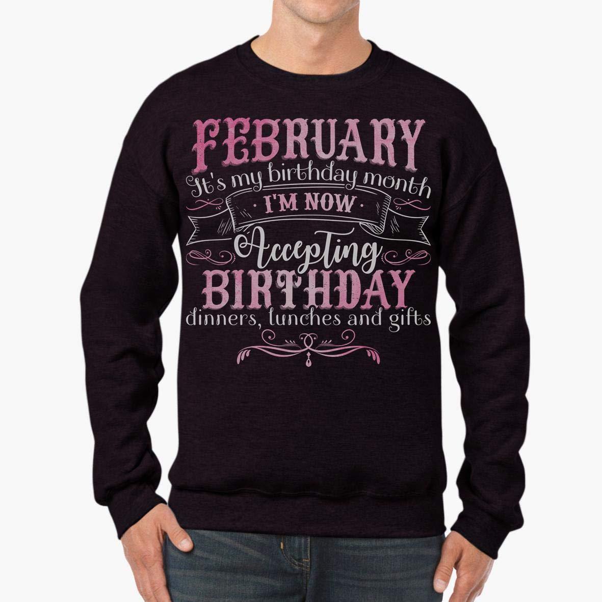 Doryti February Its My Birthday Month Awesome Gift Unisex Sweatshirt tee