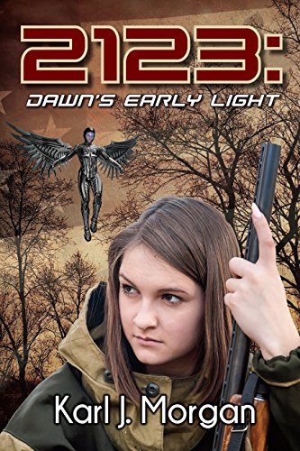 2123: Dawn's Early Light (Revolution Book 3) by [Morgan, Karl]