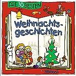 Die 30 besten Weihnachtsgeschichten | Marco Sumfleth,Florian Lamp