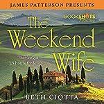 The Weekend Wife | Beth Ciotta