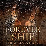 The Forever Ship: Fire Sermon, Book 3 | Francesca Haig