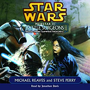 Star Wars: Clone Wars: Medstar I: Battle Surgeons Audiobook