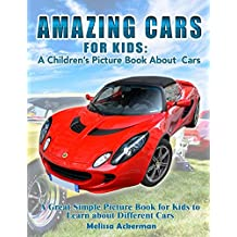 Amazing Cars For Kids: A Children's Picture Book About Cars