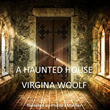 a haunted house by virginia woolf A collection of ten pieces, read by various readers, about the unreal edges of this world in legend and story tales of love, death and beyond if just one s.