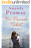 The Ten Pound Ticket: A Short Story (No Greater Love)