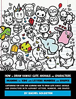 Characters Drawing For Kids With Letters Numbers And Shapes Cartooning Learning How To Draw Cute Kawaii Animals The