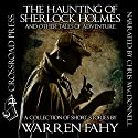 The Haunting of Sherlock Holmes and Other Tales of Adventure Audiobook by Warren Fahy Narrated by Chris MacDonnell