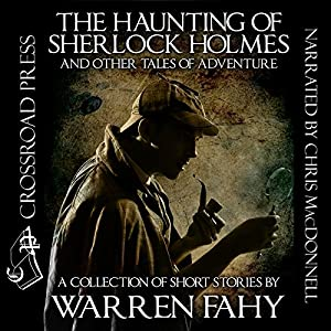 The Haunting of Sherlock Holmes and Other Tales of Adventure Audiobook