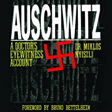 Auschwitz: A Doctor's Eyewitness Account Audiobook by Miklos Nyiszli, Richard Seaver (translator), Tibere Kremer (translator) Narrated by Noah Michael Levine