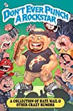 Don't Ever Punch a Rockstar: a Collection of Hate Mail and Other Crazy Rumors, Danny Marianino, 1479295485