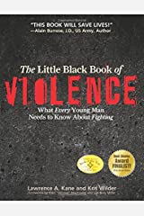 The Little Black Book of Violence: What Every Young Man Needs to Know About Fighting Paperback