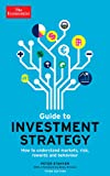 The Economist Guide to Investment Strategy (3rd Ed): How to Understand Markets, Risk, Rewards, and Behaviour (Economist Books)