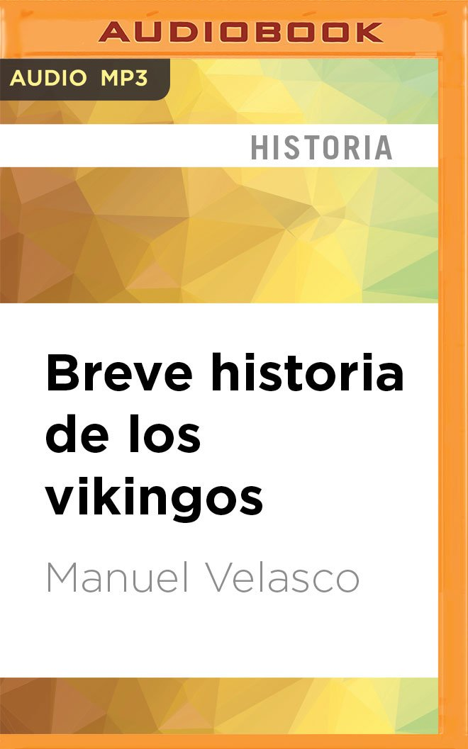 Breve Historia de Los Vikingos: Amazon.es: Velasco, Manuel, Perez, Carlos: Libros