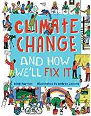 Climate Change and How We'll Fix It: The Real Problem and What We Can Do to Fix It